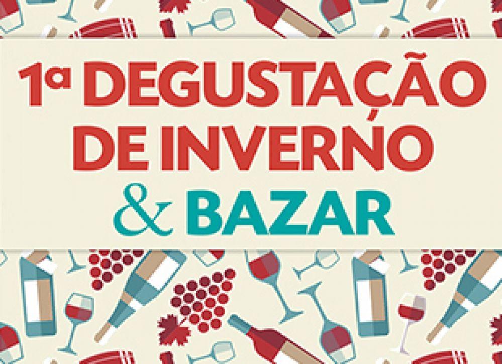 1ª DEGUSTAÇÃO DE INVERNOS & BAZAR